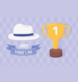 happy fathers day trophy and hat celebration card vector image