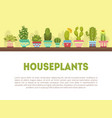 houseplants banner template with cute cactus and vector image vector image