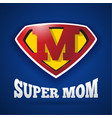 super mom logo design for mothers day vector image vector image