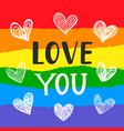love you inspirational gay pride poster vector image vector image