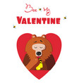be my valentine card of cartoon bear eating honey vector image vector image