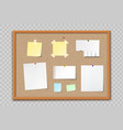 paper sheets and stickers on cork bulletin board vector image