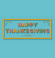 happy thanksgiving background template with retro vector image