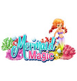 font design for word mermaid magic with cute vector image
