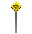 Safety First yellow road sign vector image vector image