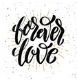forever love hand drawn motivation lettering quote vector image vector image