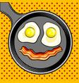fried eggs bacon looks like smile pop art vector image