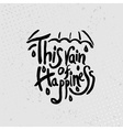 This rain of happiness - hand drawn quotes black vector image vector image
