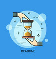 two hands holding hourglass or sand timer vector image vector image