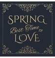 Spring Best time to love golden lettering vector image vector image