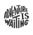 adventure is waiting graphic lettering vector image