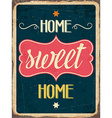 Retro metal sign Home sweet home vector image vector image