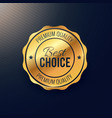 golden best choice badge design vector image vector image