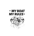 quote typographical background boat in hand vector image