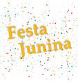 confetti background eps 10 festa junina vector image