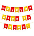 festive flags with inscription welcome back to vector image vector image