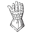Gauntlet have armour for the hand vintage vector image