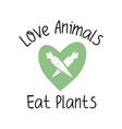 love animals eat plants vegan emblem template vector image