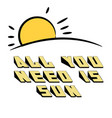 all you need is sun sun rise background ima vector image
