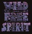 detailed ornamental wild free spirit quote designr vector image vector image