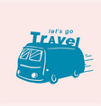 lets go travel van background image vector image