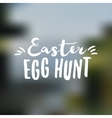 Easter sign - Easter Egg Hunt Easter wish overlay vector image vector image
