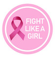 fight like a girl logo realistic style vector image