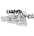 lawyer jokes text background word cloud concept vector image vector image