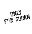 only for sudan rubber stamp vector image vector image