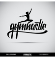 Gymnastic hand lettering - handmade calligraphy vector image vector image