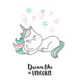 dream like a unicorn unicorn quote vector image vector image