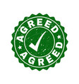 agreed scratched stamp with tick vector image vector image