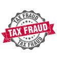 tax fraud stamp sign seal vector image vector image
