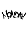 sprayed monday font with overspray in black over vector image vector image
