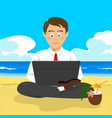 young man working with laptop at tropical beach vector image vector image