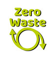 zero waste lettering text sign or logo waste vector image