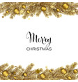 christmas gold pine branches and holiday baubles vector image vector image