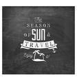 the season sun and travel - calligraphy vector image