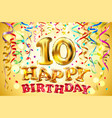 balloon happy birthday ten years 10 colorful vector image vector image