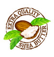 grunge rubber stamp extra quality shea vector image