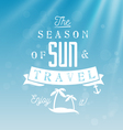 season of sun and travel - calligraphy vector image vector image