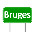 Bruges road sign vector image vector image