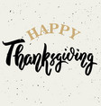 happy thanksgiving hand drawn lettering vector image vector image