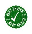 best choice scratched stamp with tick vector image vector image