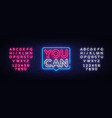 you can neon text you can neon sign vector image vector image