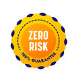zero risk guarantee satisfaction banner round vector image vector image