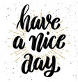 have a nice day hand drawn motivation lettering vector image vector image