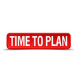 Time to plan red 3d square button isolated on vector image