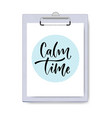 calm time calligraphy on clipboard mock up vector image vector image