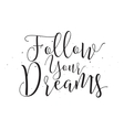 Follow your dreams inscription Greeting card with vector image